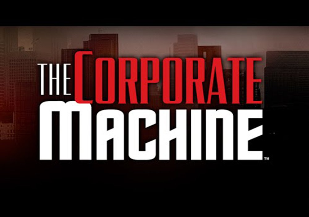 The Corporate Machine